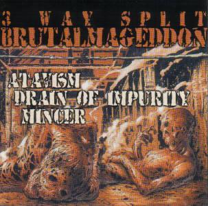 Drain of Impurity / Atavism / Mincer - Brutalmageddon