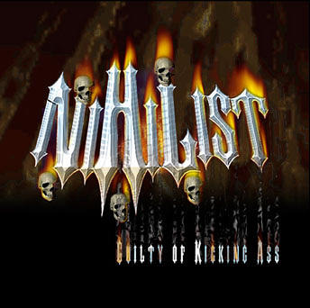 Nihilist - Guilty of Kicking Ass