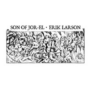 Son of Jor-El / Erik Larson - Son of Jor-El / Erik Larson