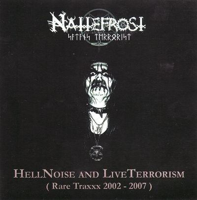 Nattefrost - Hell Noise and Live Terrorism