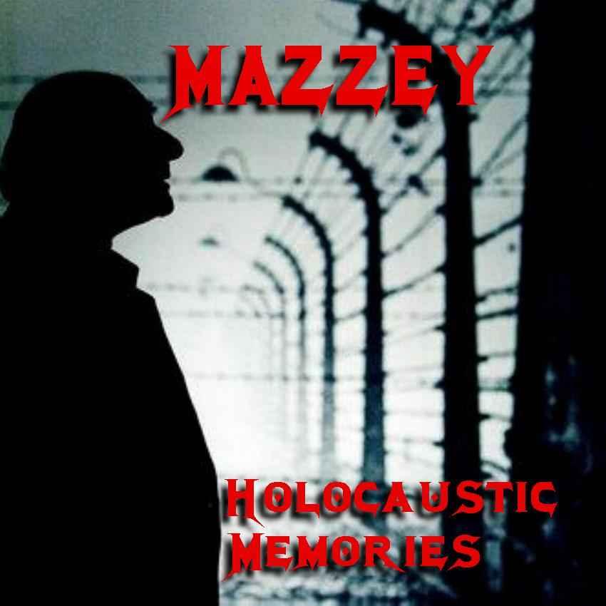 Mazzey - Holocaustic Memories