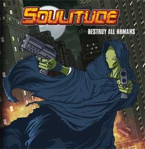 Soulitude - Destroy All Humans