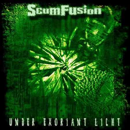 Scumfusion - Under Exoriant Light