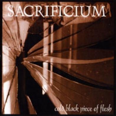 Sacrificium - Cold Black Piece of Flesh
