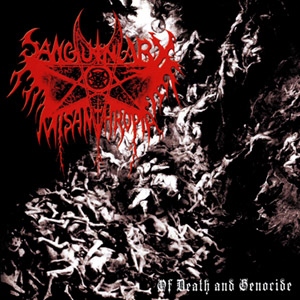 Sanguinary Misanthropia - Of Death and Genocide