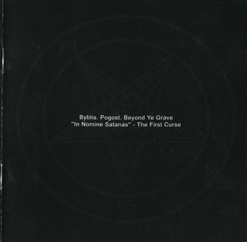 Byblis / Погост / Beyond Ye Grave - In Nomine Satanas - The First Curse