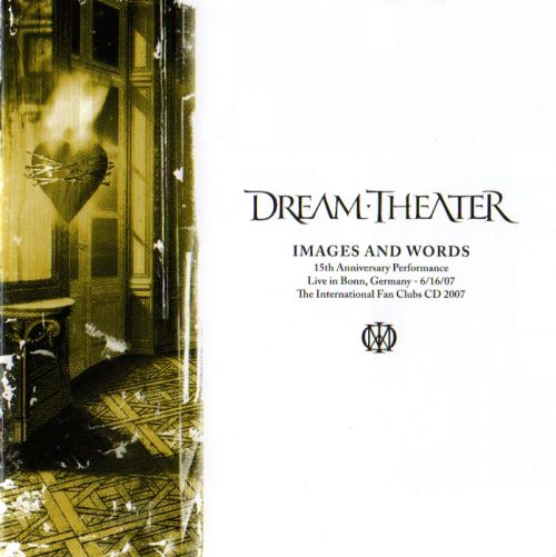Dream Theater - Images and Words - 15th Anniversary Performance (Fan Club CD 2007)