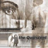 The Quiescent - Silent Painted Hate