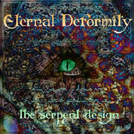Eternal Deformity - The Serpent Design