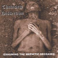 Chainsaw Dissection - Exhuming the Mephitic Deceased