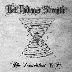 That Hideous Strength - The Iconoclast EP