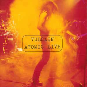 Vulcain - Atomic Live