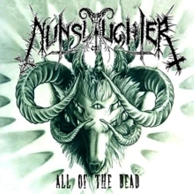 Nunslaughter - All of the Dead