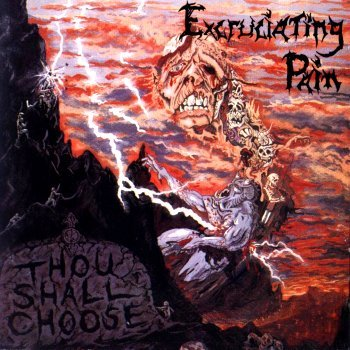 Excruciating Pain - Thou Shall Choose