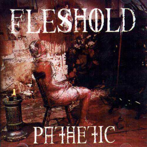 Fleshold - Pathetic