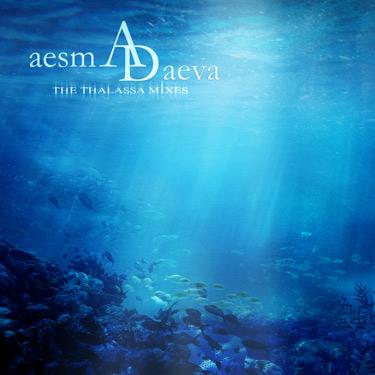 Aesma Daeva - The Thalassa Mixes