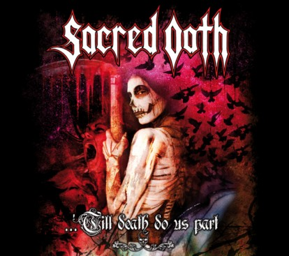 Sacred Oath - …Till Death Do Us Part