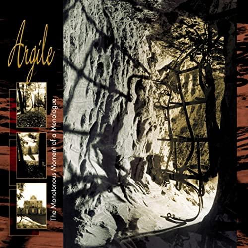 Argile - The Monotonous Moment of a Monologue