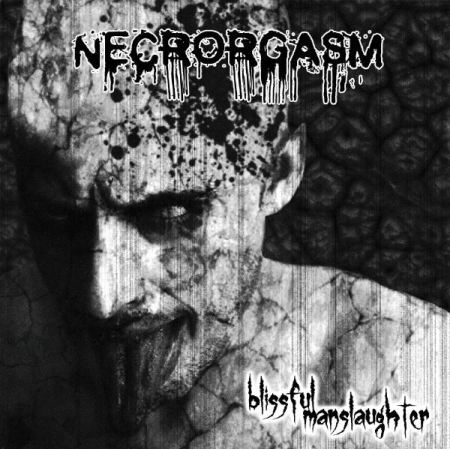 Necrorgasm - Blissful Manslaughter