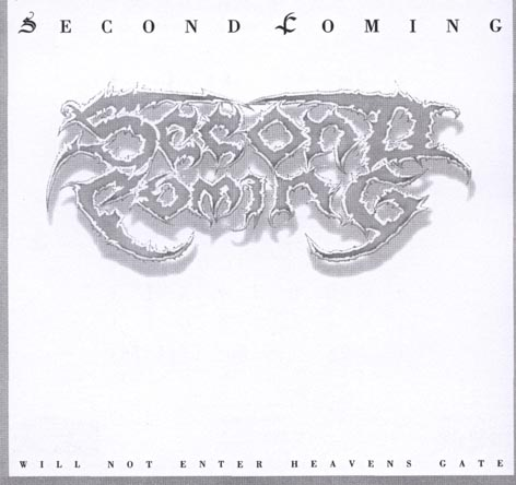 Second Coming - Will Not Enter Heavens Gates