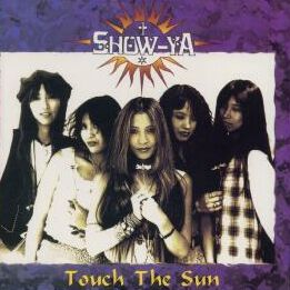 Show-Ya - Touch the Sun