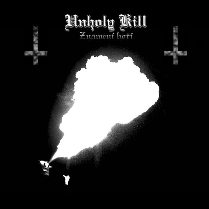 Unholy Kill - Znamení hoří
