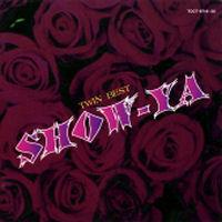 Show-Ya - Show-Ya Twin Best