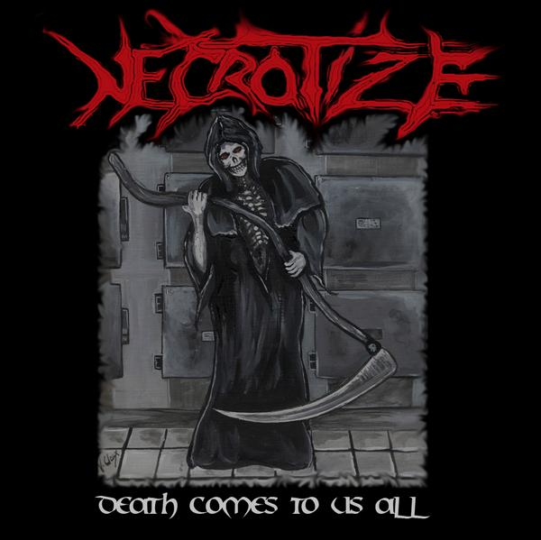 Necrotize - Death Comes to Us All