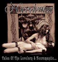 Nicodemus - Tales of the Lovelorn & Necromantic...