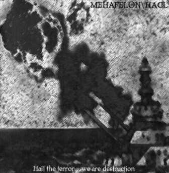 Mehafelon / Hagl - Hail the Terror... We Are Destruction