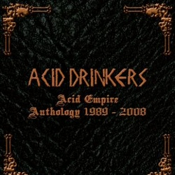 Acid Drinkers - Acid Empire Anthology 1989-2008