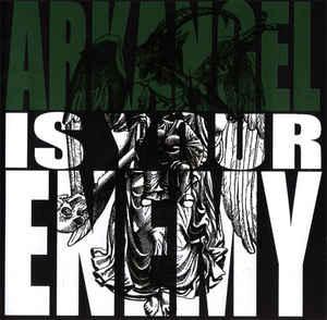 Arkangel - Is Your Enemy