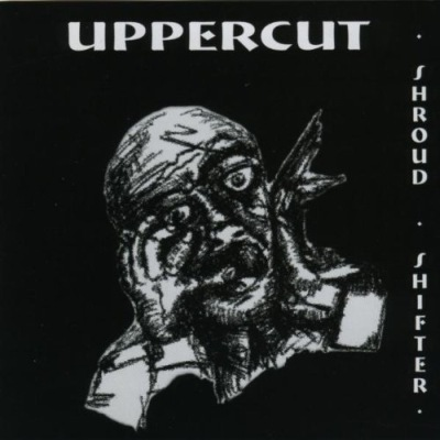 Uppercut - . Shroud . Shifter .
