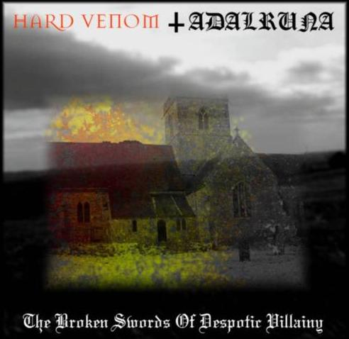 Adalruna / Hard Venom - The Broken Swords of Despotic Villainy