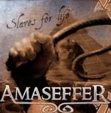 Amaseffer - Slaves for Life