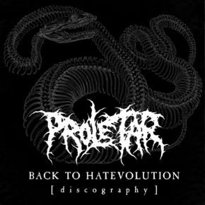 Proletar - Back to Hatevolution [Discography]