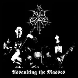 Kult ov Azazel - Assaulting the Masses
