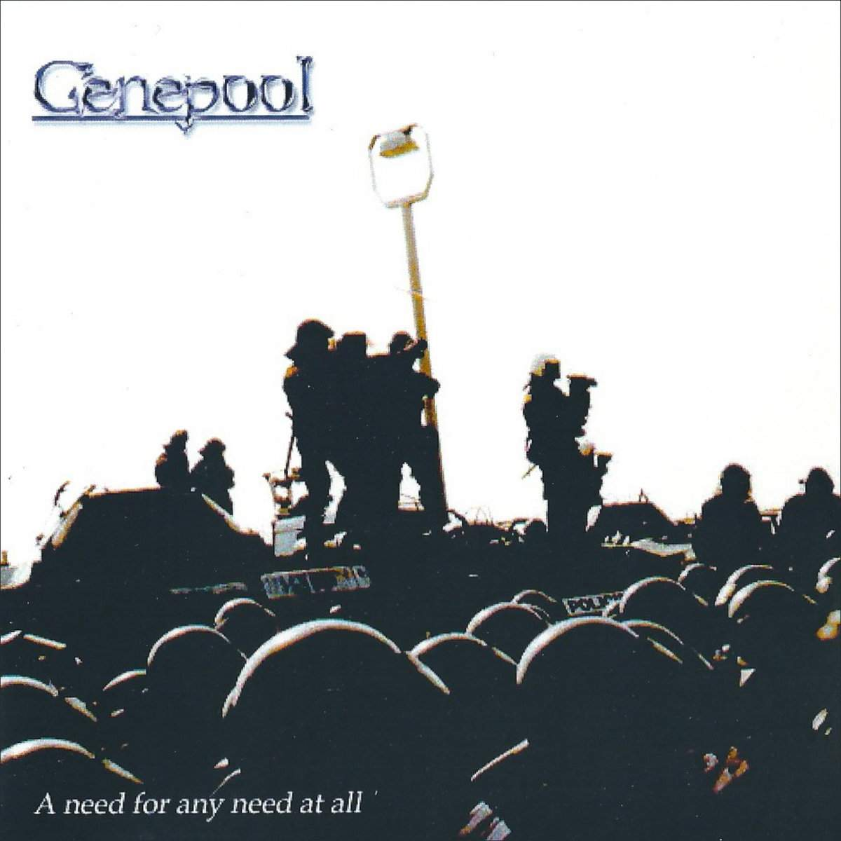 Genepool - A Need for Any Need at All