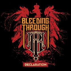 Bleeding Through - Declaration