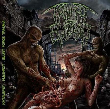 Fleshrot / Katalepsy / Blunt Force Trauma - Triumph of Evilution
