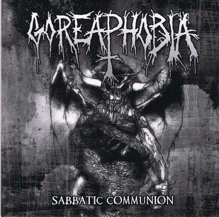 Goreaphobia - Sabbatic Communion
