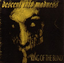 Descent into Madness - King of the Blind