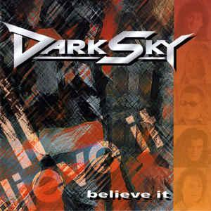 Dark Sky - Believe It