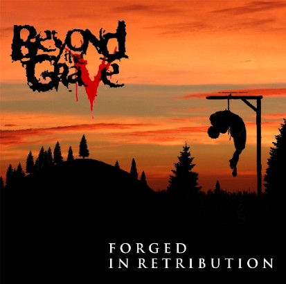 Beyond the Grave - Forged in Retribution