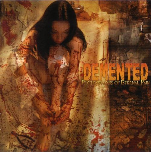 Demented - Psychoanalysis of Eternal Pain