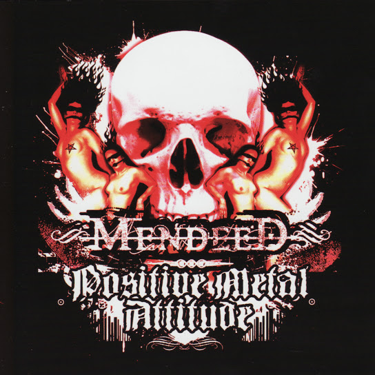 Mendeed - Positive Metal Attitude