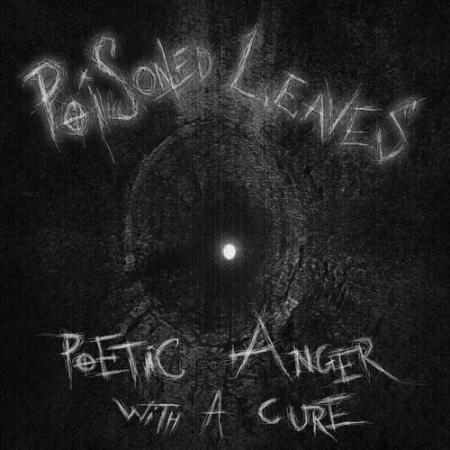 Poisoned Leaves - Poetic Anger with a Cure
