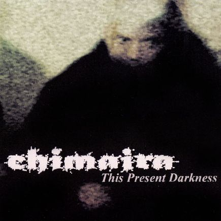 Chimaira - This Present Darkness
