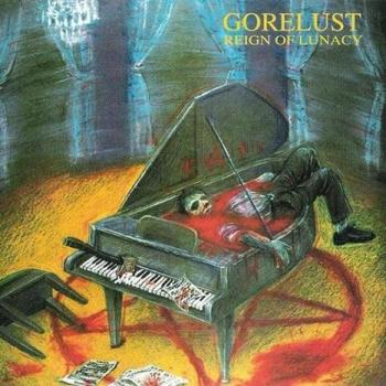 Gorelust - Reign of Lunacy