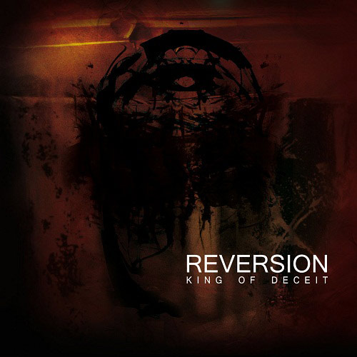 Reversion - King of Deceit